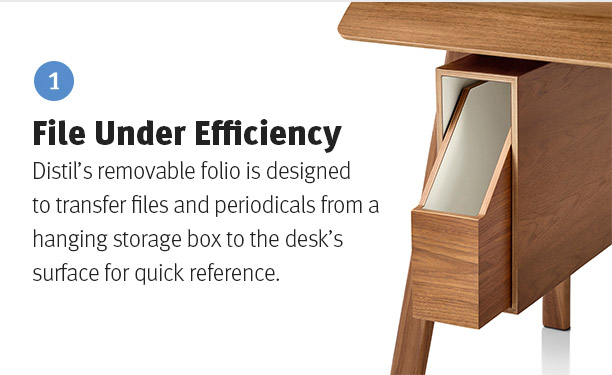 File Under Efficiency. Distil's removable folio is designed to transfer files and periodicals from a hanging storage box to the desk's surface for quick reference.