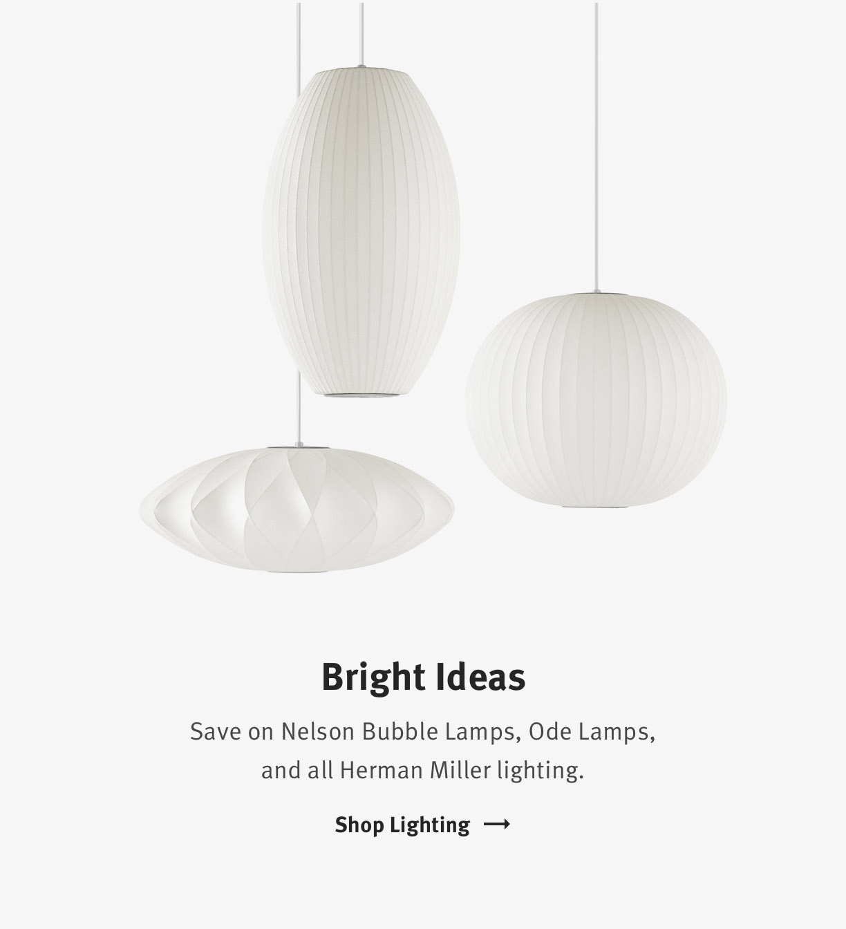 Save on Nelson Bubble Lamps, Ode Lamps, and all Herman Miller lighting.  Shop Lighting